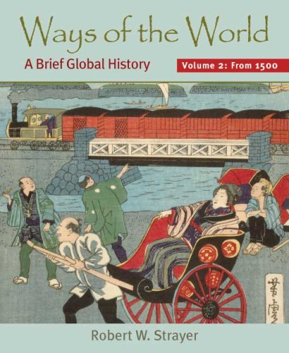 9780312452896: Ways of the World, Volume II: Since 1500: A Brief Global History
