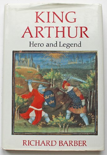 9780312454272: King Arthur: Hero and Legend