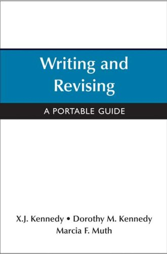 Writing and Revising: A Portable Guide: X. J. Kennedy,