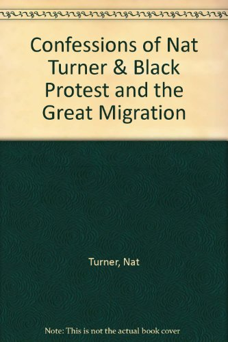 Confessions of Nat Turner & Black Protest and the Great Migration (0312454732) by Turner, Nat; Greenberg, Kenneth S.; Arnesen, Eric
