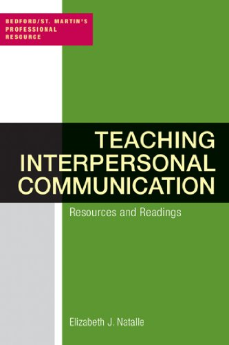 Teaching Interpersonal Communication: Resources and Readings: Elizabeth J. Natalle