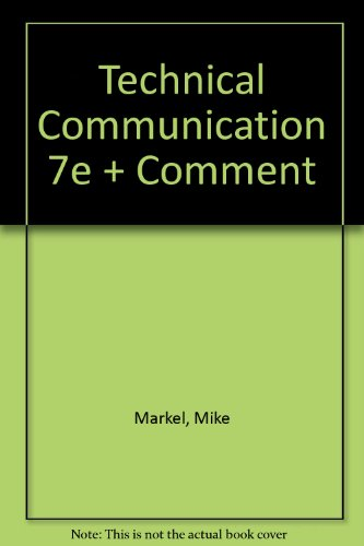 Technical Communication 7e & Comment (0312456514) by Mike Markel; Walter Creed