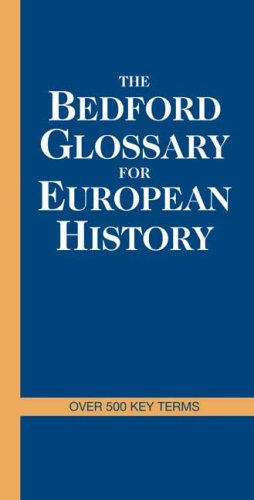 9780312457174: The Bedford Glossary For European History