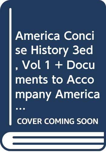 merica A Concise History 3e V1 & Documents to Accompany Americas History 5e V1 & Cherokee Removal 2e (0312457359) by Henretta, James A.; Brody, David; Dumenil, Lynn; Perdue, Theda; Green, Michael D.