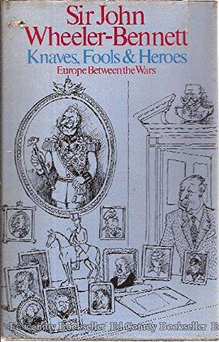 9780312458157: Knaves, Fools and Heroes : Europe Between the Wars