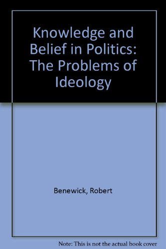 9780312458850: Knowledge and Belief in Politics: The Problem of Ideology