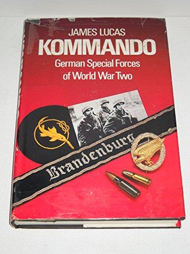 Kommando: German special forces of World War: Lucas, James Sidney