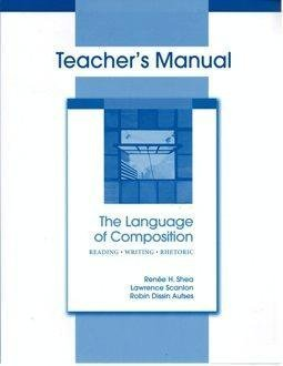 9780312459420: The Language of Composition: Reading, Writing, Rhetoric (Teacher's Manual)
