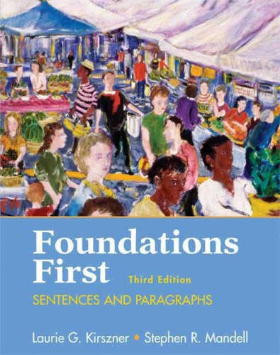 Foundations First: Sentences and Paragraphs: Laurie G. Kirszner,