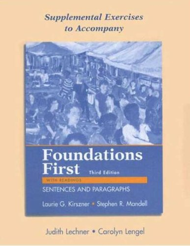 Supplemental Exercises to Accompany Foundations First: Laurie G. Kirszner,