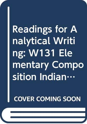 9780312460815: Readings for Analytical Writing: W131 Elementary Composition, Indiana University)