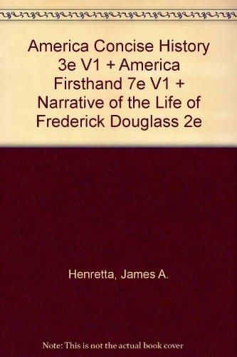 9780312461188: America Concise History 3e V1 + America Firsthand 7e V1 + Narrative of the Life of Frederick Douglass 2e