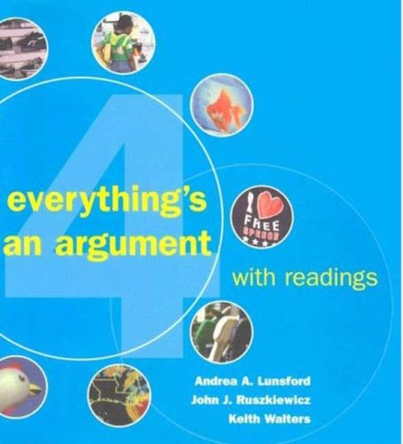9780312462390: Everything's an Argument (with Readings & IX visual exercises 4th Ed.)