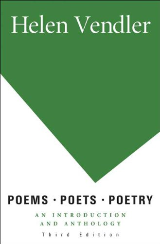 Poems, Poets, Poetry: An Introduction and Anthology: Helen Vendler