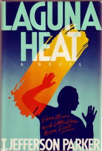 Laguna Heat----INSCRIBED----: Parker, T. Jefferson