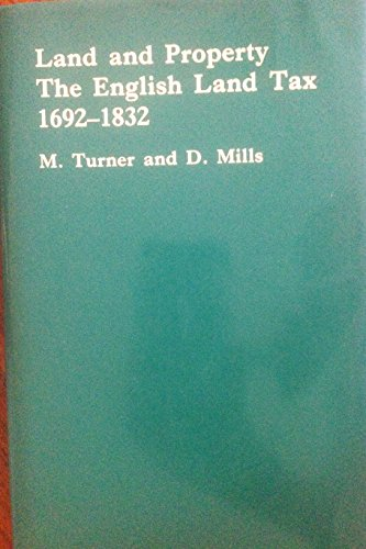 9780312464363: Land and Property: The English Land Tax 1692-1832
