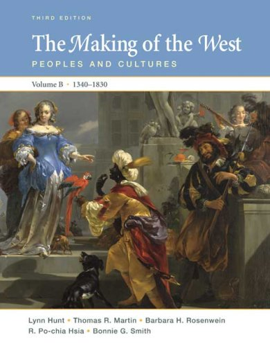 9780312465094: The Making of the West, Volume B: 1340-1830: Peoples and Cultures (Making of the West, Peoples and Cultures)