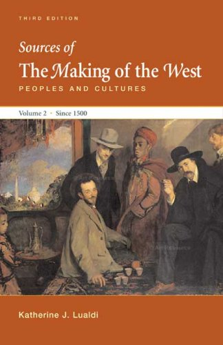 9780312465186: Sources of The Making of the West, Volume II: Since 1500: Peoples and Cultures