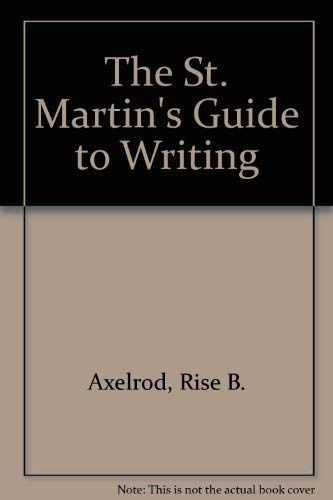 St. Martin's Guide to Writing 8e & Sticks and Stones 6e: Axelrod, Rise B.; Cooper, Charles...
