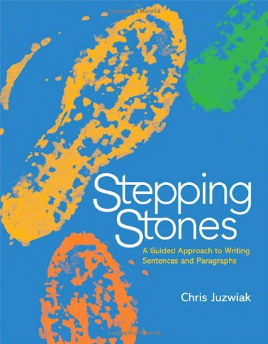 9780312466572: Stepping Stones: A Guided Approach to Writing Sentences and Paragraphs