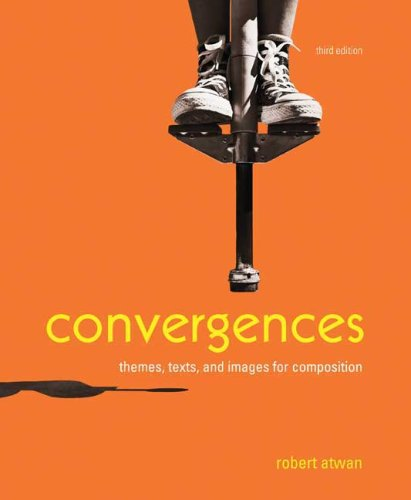 9780312467340: Convergences: Themes, Texts, and Images for Composition