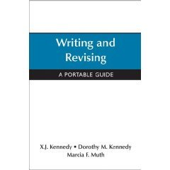 Writing and Revising: Dorothy M. Kennedy, Marcia F. Muth X. J.
