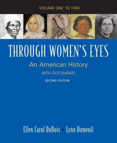 Through Women's Eyes: An American History with: Ellen Carol DuBois,
