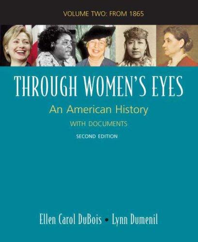 Through Women's Eyes, Volume 2: Since 1865: An American History with Documents: Ellen Carol ...