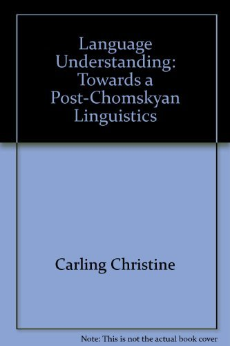 9780312469221: Language understanding: Towards a post-Chomskyan linguistics