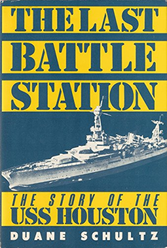 9780312469733: The Last Battle Station: The Story of the Uss Houston