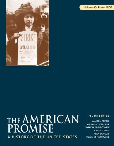 9780312470012: The American Promise, Volume C: From 1900: A History of the United States