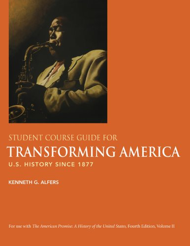 student course guide for transforming america to 9780312470043 student course guide for transforming america to accompany the american promise u s history