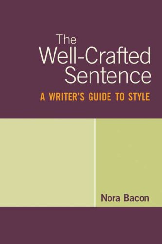 9780312471552: The Well-Crafted Sentence: A Writer's Guide to Style