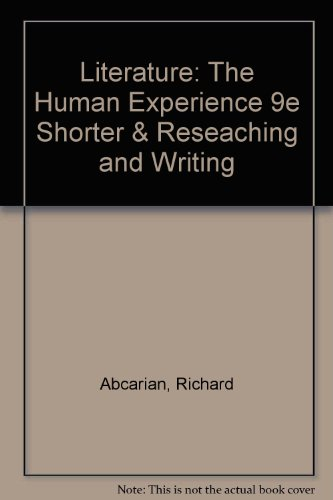Literature: The Human Experience 9e Shorter & Reseaching and Writing (0312472439) by Richard Abcarian; Marvin Klotz; Marcia F. Muth