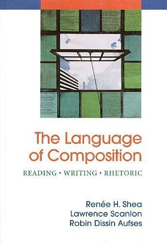 9780312473020: The Language of Composition, Reading, Writing, Rhetoric