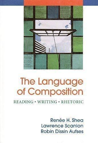 9780312473020: The Language of Composition, Reading, Writing, Rhetoric