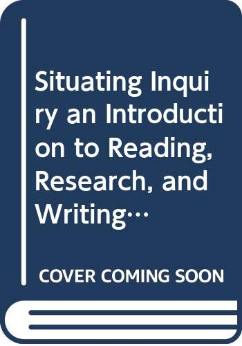 9780312473273: Situating Inquiry an Introduction to Reading, Research, and Writing At the University of Washington