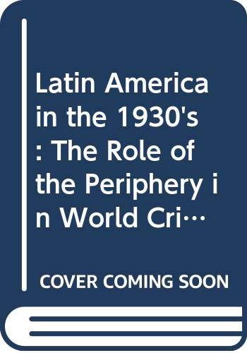 9780312473297: Latin America in the 1930's: The Role of the Periphery in World Crisis