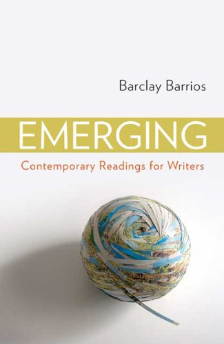 Emerging: Contemporary Readings for Writers: Barrios, Barclay