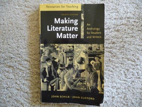 Resources For Teaching Making Literature Matter: An: Schilb, John And