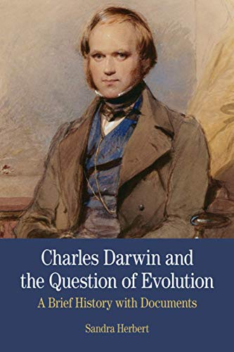 9780312475178: Charles Darwin and the Question of Evolution: A Brief History with Documents (The Bedford Series in History and Culture)