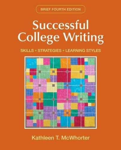 Successful College Writing Brief: Skills, Strategies, Learning: McWhorter, Kathleen T.