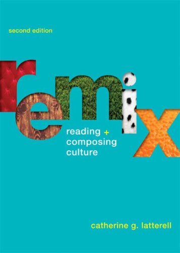 ReMix: Reading and Composing Culture: Latterell, Catherine G.