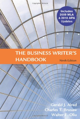 The Business Writer's Handbook (0312477090) by Alred, Gerald J.; Brusaw, Charles T.; Oliu, Walter E.