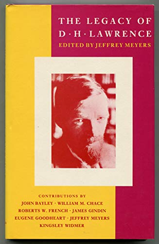 The Legacy of D. H. Lawrence: New Essays: Meyers, Jeffrey (ed.)