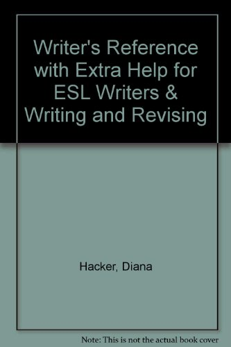 Writer's Reference with Extra Help for ESL Writers & Writing and Revising (9780312478469) by Diana Hacker; X. J. Kennedy; Dorothy M. Kennedy; Marcia F. Muth