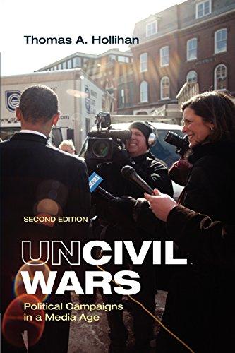 9780312478834: Uncivil Wars: Political Campaigns in a Media Age