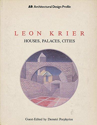 9780312479909: Leon Krier: Houses, Palaces, Cities (Architectural Design Profile)