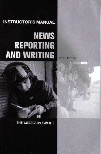 News Reporting and Writing: Instructor's Manual (Ninth: The Missouri Group