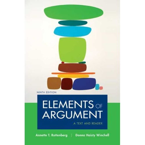 Elements of Argument - A Text and Reader: Ninth ED (0312480709) by Annette T. Rottenberg; Donna Haisty Winchell